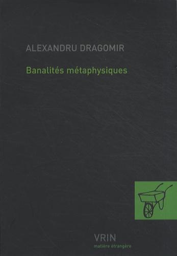 Banalites Metaphysiques